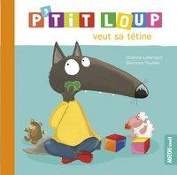 Babyboek P'tit Loup veut sa tétine