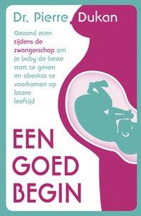 Livre Een goed begin - Dr. Pierre Dukan NL