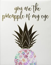 RoomMates Cadre You Are The Pineapple of My Eye