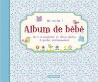 Me voilà ! : Album de bébé bleu