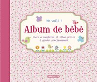 Me voilà ! : Album de bébé rose