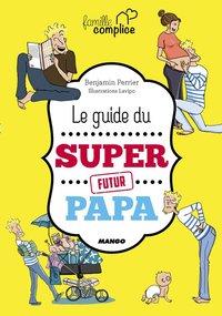 Livre Le guide du super papa - Benjamin Perrier