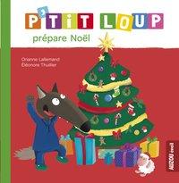P'tit Loup prépare Noël - Orianne Lallemand & Éléonore FR