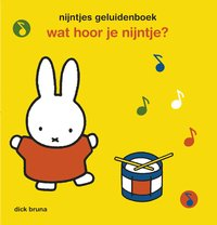 Nijntjes geluidenboek: Wat hoor je Nijntje?