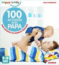 Livre 100 activités avec Papa - Gilles Diederichs