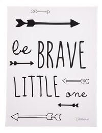 Childwood by Childhome Canvas 30 x 40 cm Be brave little one
