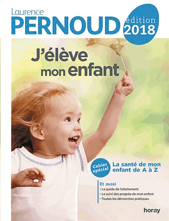 Afbeelding van Boek J'élève mon enfant édition 2018 de Laurence Pernoud FR from Dreambaby